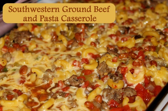 Southwestern Ground Beef and Pasta Casserole