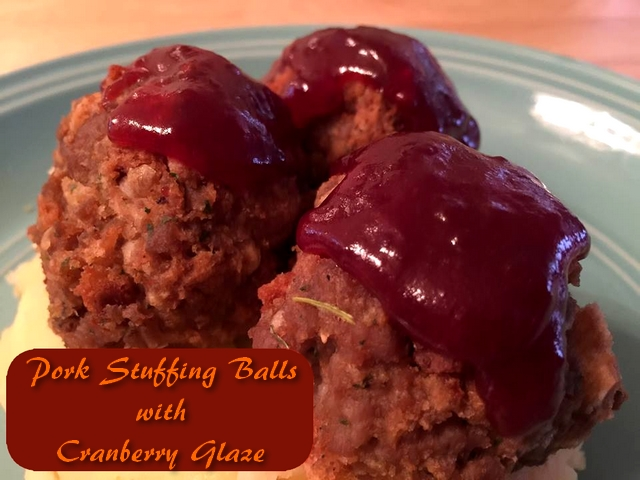 Pork Stuffing Balls with Cranberry Glaze
